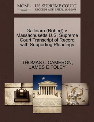 Gallinaro (Robert) V. Massachusetts U.S. Supreme Court Transcript of Record with Supporting Pleadings by Thomas C Cameron