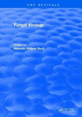 Fungal Virology by Kenneth William Buck