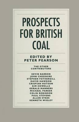 Prospects for British Coal by Peter Pearson