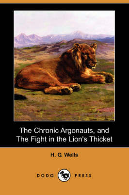 Chronic Argonauts, and the Fight in the Lion's Thicket (Dodo Press) book