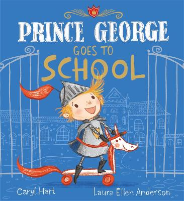 Prince George Goes to School by Caryl Hart