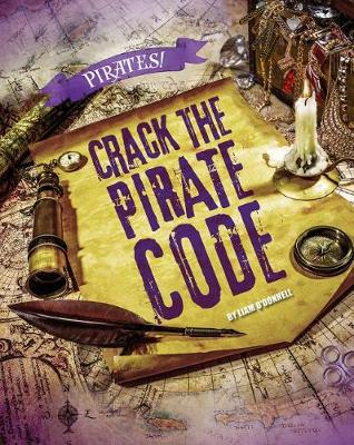 Crack the Pirate Code by Liam O'Donnell