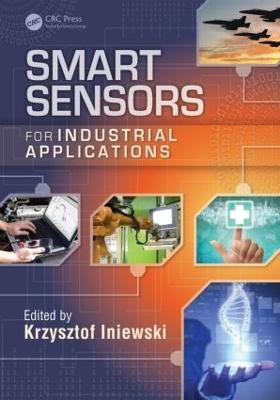 Smart Sensors for Industrial Applications by Krzysztof Iniewski