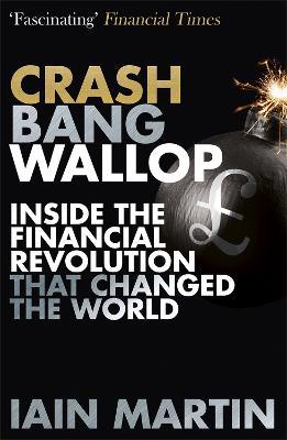 Crash Bang Wallop by Iain Martin