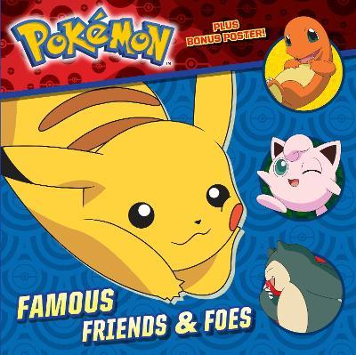 Famous Friends & Foes (Pokemon) book