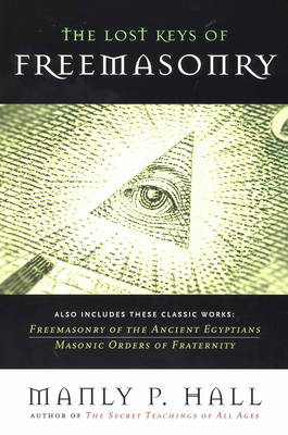 Lost Keys of Freemasonry by Manly P. Hall