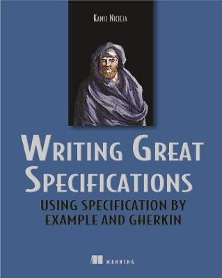 Writing Great Specifications by Kamil Nicieja