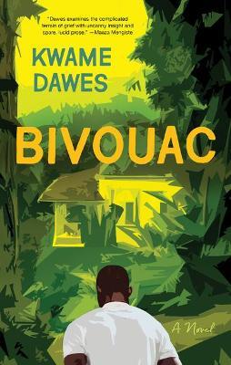 Bivouac: A Novel by Kwame Dawes