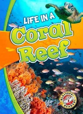 Life in a Coral Reef by Kari Schuetz