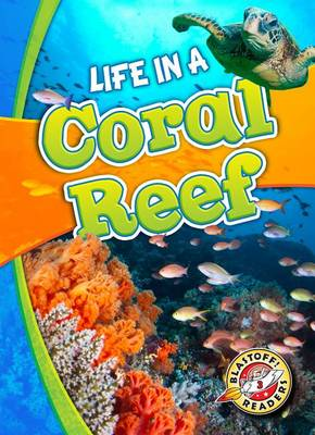 Life in a Coral Reef by Kari Schuetz
