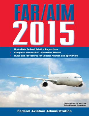 FAR/AIM 2015 by Federal Aviation Administration (FAA)