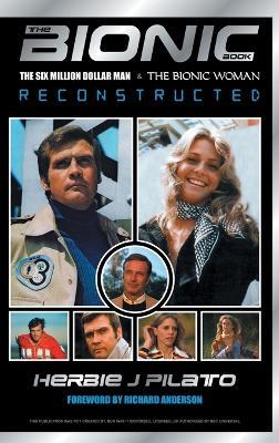 The Bionic Book by Herbie J Pilato