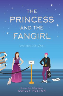 The Princess and the Fangirl: A Geekerella Fairytale by Ashley Poston