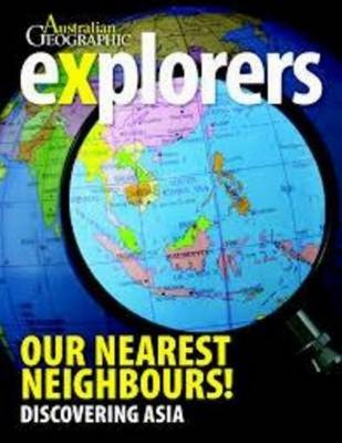 Explorers: Our Nearest Neighbours! by Australian Geographic