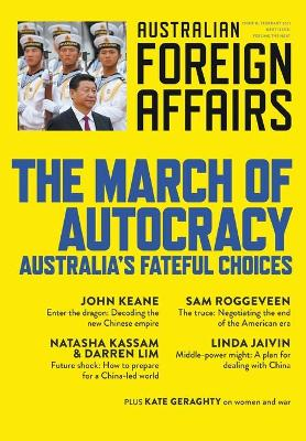 The March of Autocracy; Australia's Fateful Choices; Australian Foreign Affairs 11 book