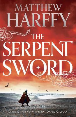 The Serpent Sword by Matthew Harffy