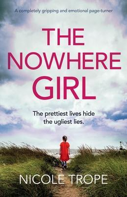 The Nowhere Girl: A completely gripping and emotional page turner by Nicole Trope