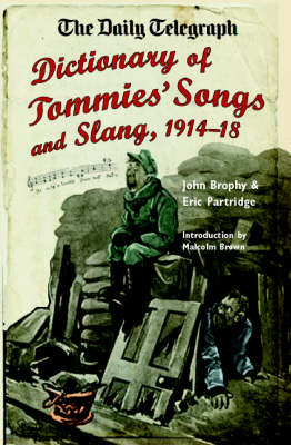 'Daily Telegraph', Dictionary of Tommies' Songs and Slang 1914-18 by John Brophy
