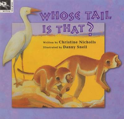 Whose Tail is That? by Christine Nicholls