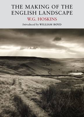 Making of the English Landscape by W. G. Hoskins