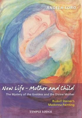 New Life - Mother and Child by Angela Lord
