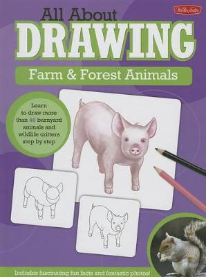 All about Drawing: Farm & Forest Animals by Walter Foster Creative Team