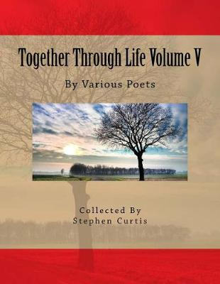 Together Through Life Volume V by Stephen Curtis
