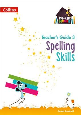 Spelling Skills Teacher's Guide 3 by Sarah Snashall