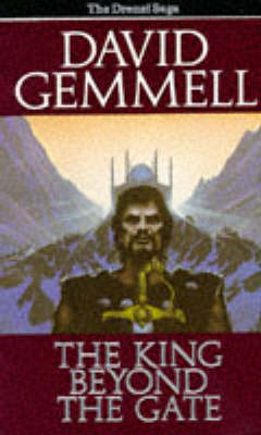 The The King Beyond the Gate by David Gemmell