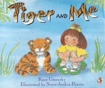 Tiger and Me by Kaye Umansky