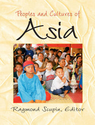 Peoples and Cultures of Asia by Raymond Scupin