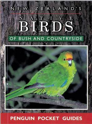 The Pocketbook Guide To New Zealand's Native Birds Of Bush & Countryside by