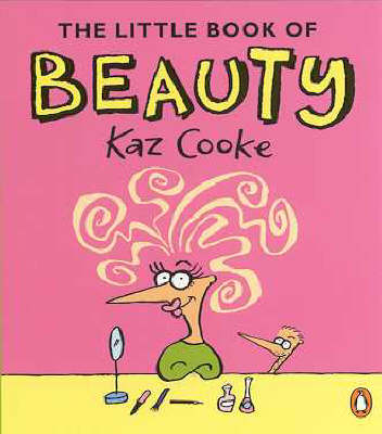 The Little Book of Beauty by Kaz Cooke