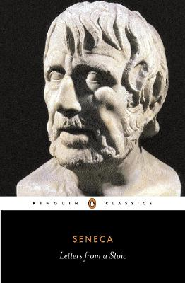Letters from a Stoic: Epistulae Morales Ad Lucilium by Robin Campbell
