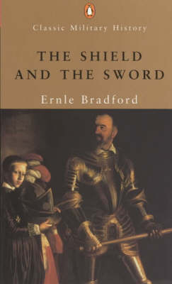 The Shield and the Sword by Ernle Bradford