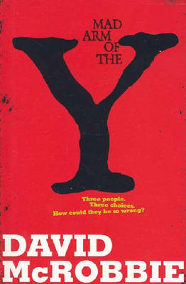 Mad Arm of the Y by David McRobbie