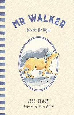 Mr Walker Braves the Night by Jess Black