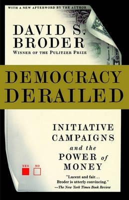 Democracy Derailed by David Broder