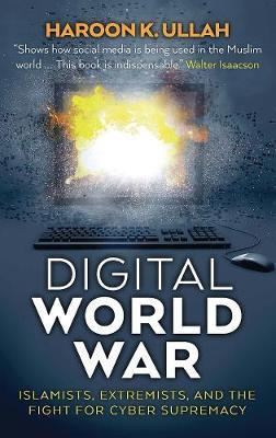 Digital World War by Haroon K. Ullah