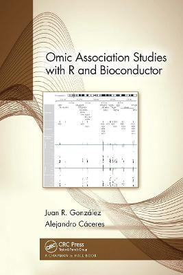 Omic Association Studies with R and Bioconductor by Juan R. Gonzalez