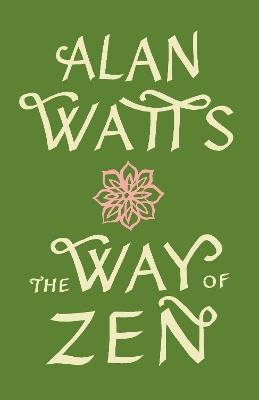 Way Of Zen by Alan Watts