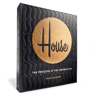 House Industries The Process Is The Inspiration book