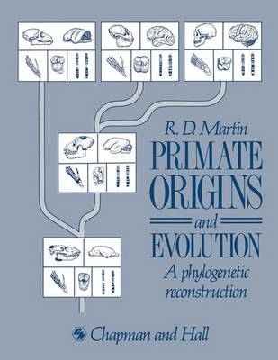 Primate Origins and Evolution: A Phylogenetic Reconstruction by Robert D. Martin
