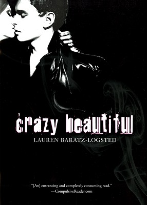 Crazy Beautiful by Lauren Baratz-Logsted