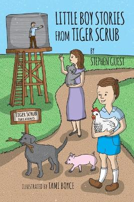 Little Boy Stories From Tiger Scrub by Stephen Guest