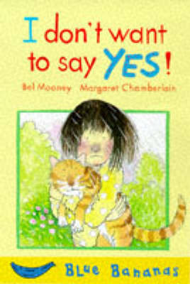 I Don't Want to Say Yes by Bel Mooney
