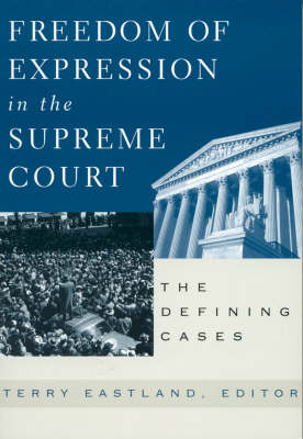 Freedom of Expression in the Supreme Court by Terry Eastland