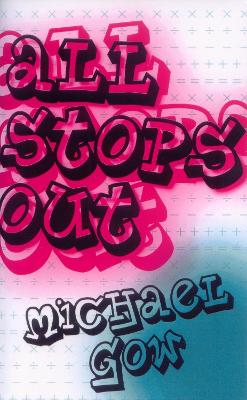 All Stops Out by Michael Gow