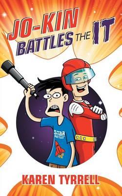 Jo-Kin Battles the it by Karen Tyrrell