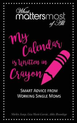 My Calendar Is Written in Crayon by Shirley Jump